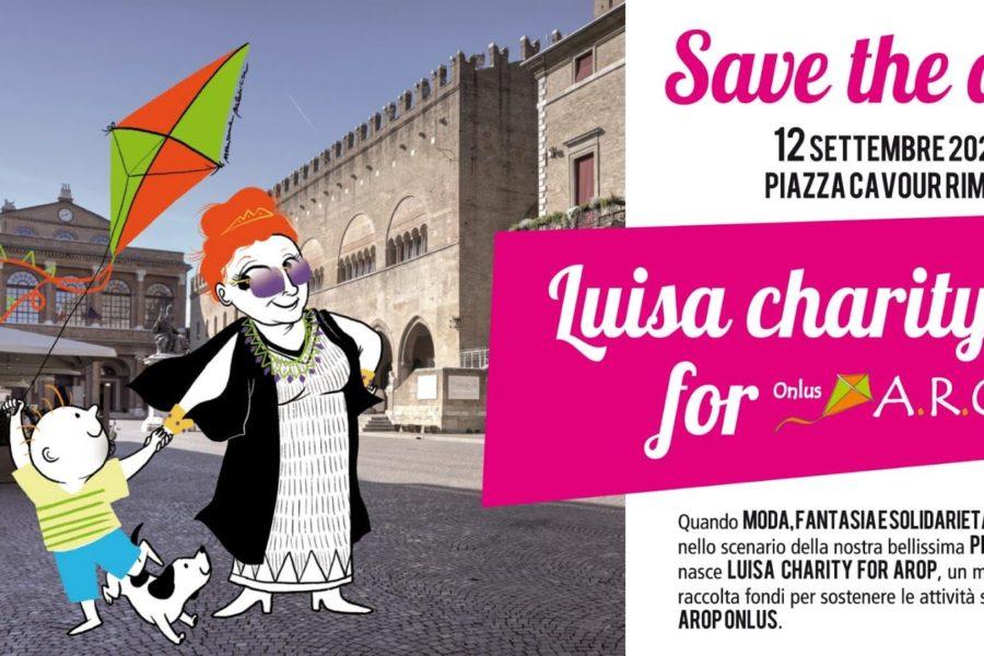LUISA CHARITY FOR AROP | Sabato 12 settembre dalle 17.00 alle 23.00 | Piazza Cavour Rimini